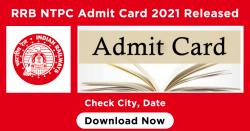 RRB NTPC Admit Card 2021 Released, Download, Check City, Date
